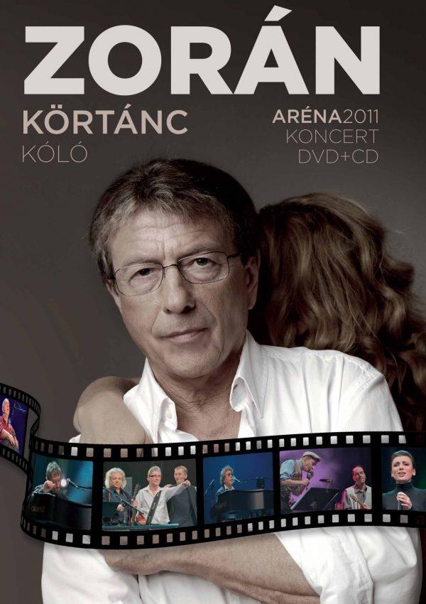 Zorán: Körtánc Aréna 2011