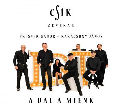 Csík zenekar: A dal a miénk (Presser-Karácsony) CD
