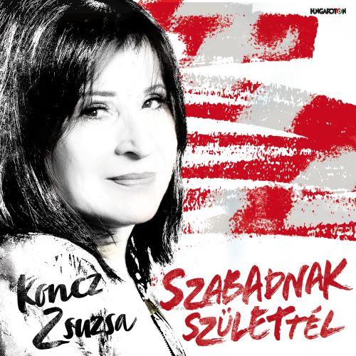 Koncz Zsuzsa: Szabadnak születtél CD